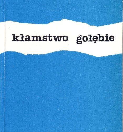 Kłamstwo gołębie (1980-1982)