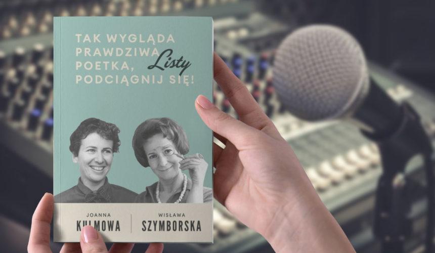Audycje oListach Kulmowej iSzymborskiej